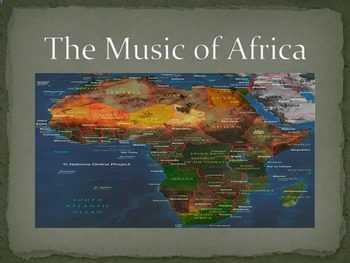 THE MUSIC OF AFRICA POWERPOINT PRESENTATION