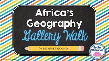 Africa's Geography -- Gallery Walk (Task Cards)