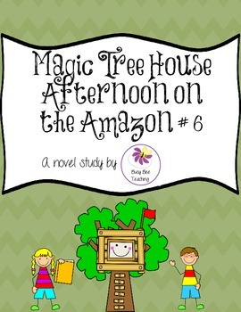 Afternoon on the Amazon Magic Tree House Book # 6 Novel Study
