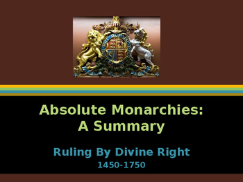 Age of Absolutism - Absolute Monarchies - Summary