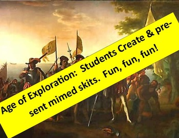 Age of Exploration:  Students create & present mimed skits