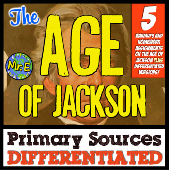 Age of Jackson Primary Sources! Differentiated Warmups for