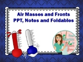 Air Masses and Fronts PPT, Foldables and Notes for Interac