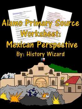 Alamo Primary Source Worksheet: Mexican Perspective