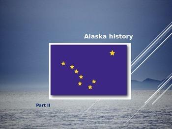 Alaska History PowerPoint - Part II