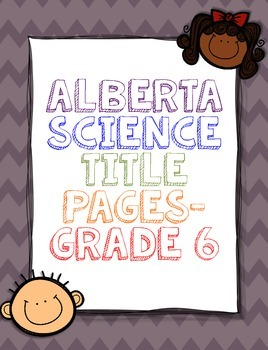 Alberta Science Title Pages - Grade 6