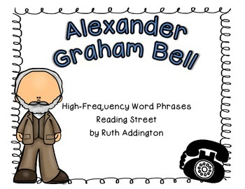 Alexander Graham Bell- Fry Phrases Reading Street