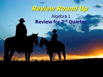Alg 1 -- 3rd Quarter Review (Review Round Up)
