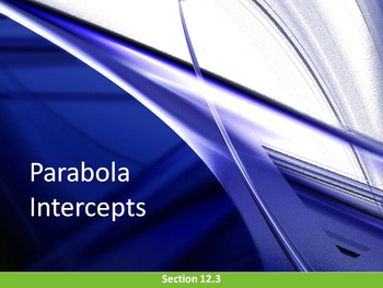 Alg 1 -- Finding the Intercepts of a Parabola