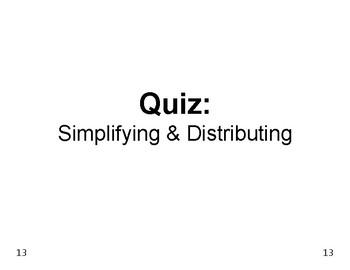 Algebra 03: Quiz Simplifying and Distributing