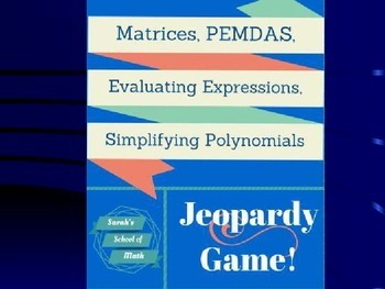 Matrices, Evaluating Expressions, PEMDAS, Simplifying Poly