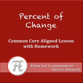 Percent of Change (Lesson Plan with Homework)