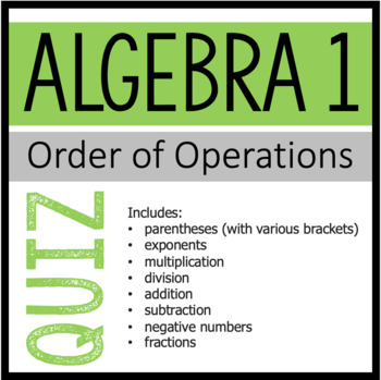 Algebra 1 Quiz - Simplifying Expressions Using Order of Op