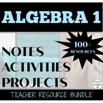 Algebra 1 Ultimate Teacher Resource Bundle SAVE (GROWING)