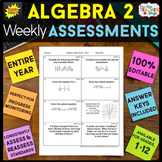 Algebra 2 Assessments or Quizzes for the ENTIRE YEAR 100%
