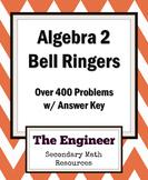 Algebra 2 Bell Ringer / Do Now / Warm Up Packet (over 400
