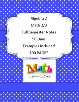 Algebra 2 Complete Semester Notes Daily 90 Days All Units