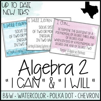 """Algebra 2 TEKS  - """"I Can"""" Statements / """"I Will Learn To"""" Posters"""