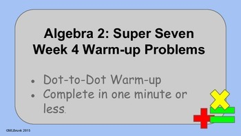 Algebra 2:  Week 4 - Warm up