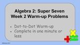 Algebra 2:  Week 2 - Warm-up problems