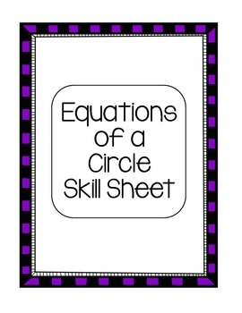 Algebra Equations of Circles Skill Sheet