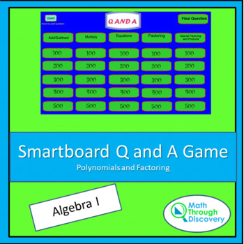 Algebra I Smartboard Q and A Game - Polynomials and Factoring