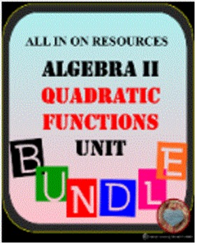 Algebra II - Quadratic Functions UNIT (48 Activities = 544 Pages)