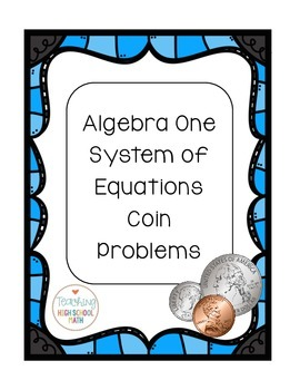 Algebra One Coin Problems (Systems of Equations) with adde