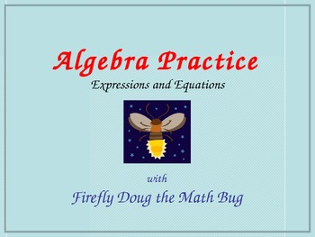 Algebra Practice: Expressions and Equations with Firefly D
