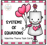 Algebra Solving Systems of Equations Task Cards Valentine Theme
