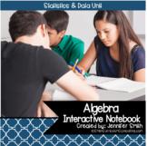 Algebra- Statistics Interactive Notebook Unit