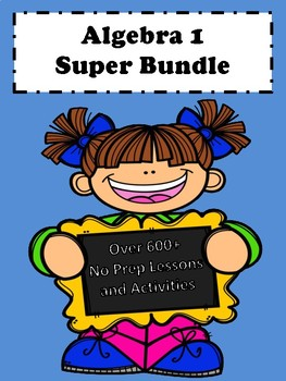 Algebra 1 Curriculum: (Graphics) Super Bundle No Prep Less