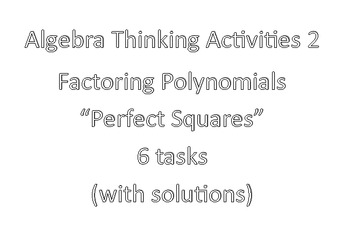Algebra Thinking Activities 2- Factoring Polynomials- Perf