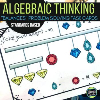 Algebra Thinking:  Balancing Equation Problem Solving Task Cards