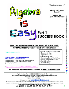 Algebra is Easy Part 1 - SUCCESS BOOK - 750+ problems + 12