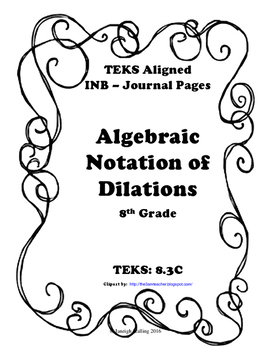 Algebraic Notation of Dilations INB-TEKS 8.3C