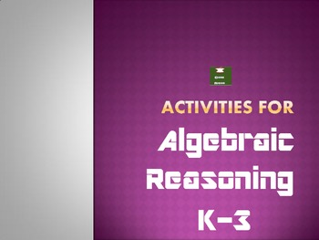 Algebraic Reasoning Activities for K-3: Common Core Based