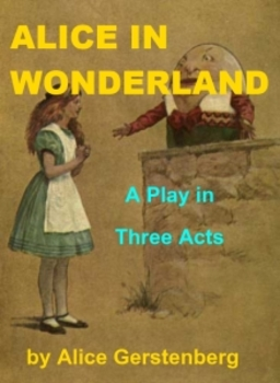 Alice in Wonderland - A Play in Three Acts