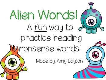 Alien Words!  A fun way to practice reading nonsense words
