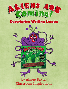 Aliens Are Coming! Descriptive Writing Lesson