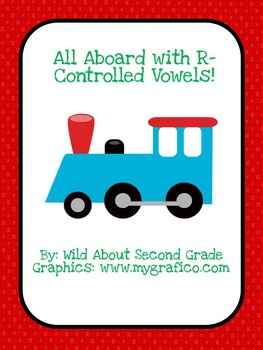 All Aboard With R Controlled Vowels: Literacy Center and G