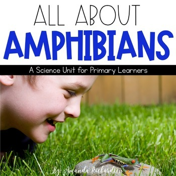 Amphibians Unit: Fact Pages, Life Cycle, Interactive Noteb
