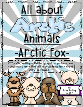 All About Arctic Animals-Arctic Fox (crafts, writing, voca