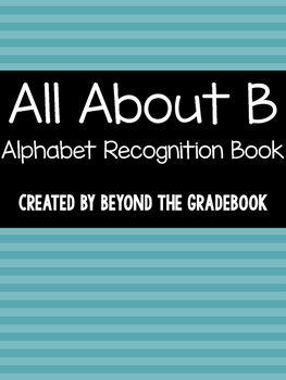 All About B | Alphabet Recognition Book