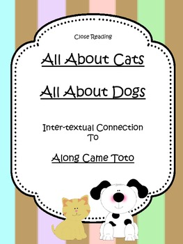 All About Cats, All About Dogs- Close Reading Lesson