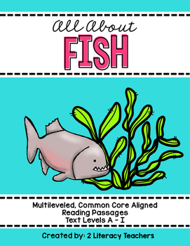 All About Fish: CCSS Aligned Leveled Reading Passages and