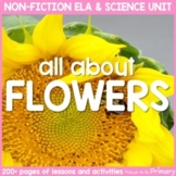 Flowers Plants Non-Fiction ELA & Science Unit
