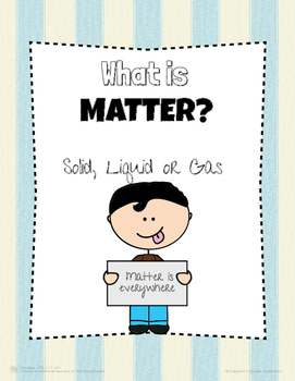 All About Matter Primary Unit-Solids, Liquid and Gasses!