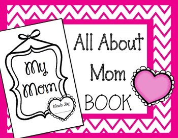 All About Mom Book.  Mother's Day Card Writing Assignment