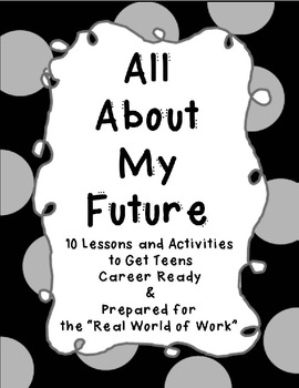 All About My Future: 10 Career Readiness Activities for Teens
